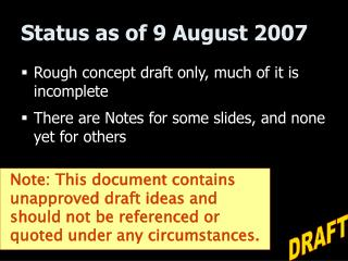 Status as of 9 August 2007