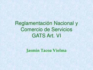 Reglamentaci n Nacional y Comercio de Servicios GATS Art. VI