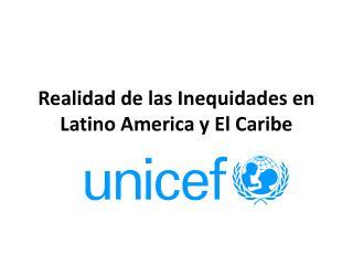 Realidad de las Inequidades en Latino America y El Caribe