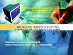 THE PILOTING  COMMUNITY  E-CENTERS  FOR BETTER  HEALTH  PROJECT in LAO PDR