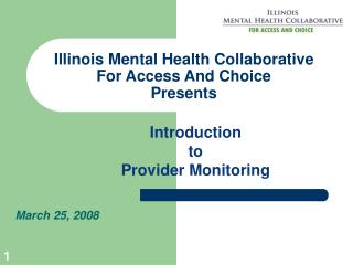 Illinois Mental Health Collaborative For Access And Choice Presents
