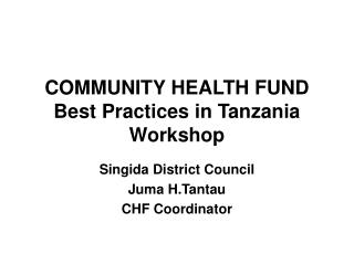 COMMUNITY HEALTH FUND Best Practices in Tanzania Workshop