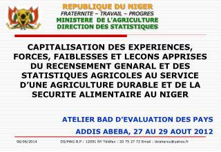 REPUBLIQUE DU NIGER FRATERNITE   TRAVAIL   PROGRES MINISTERE  DE L AGRICULTURE DIRECTION DES STATISTIQUES