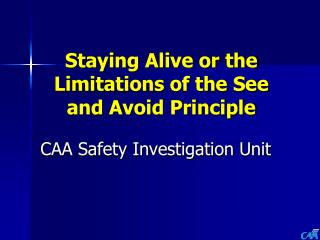 Staying Alive or the Limitations of the See and Avoid Principle