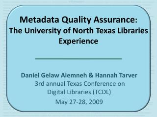 Metadata Quality Assurance:  The University of North Texas Libraries Experience