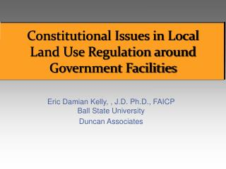Constitutional Issues in Local Land Use Regulation around Government Facilities