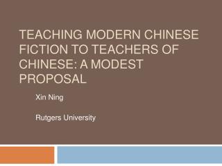 Teaching Modern Chinese Fiction to Teachers of Chinese: A Modest Proposal