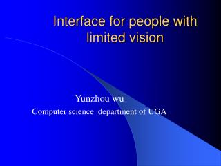 Interface for people with limited vision