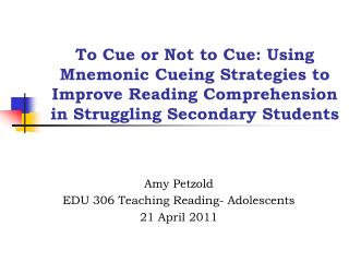 To Cue or Not to Cue: Using Mnemonic Cueing Strategies to Improve Reading Comprehension in Struggling Secondary Students