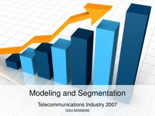 Modeling and Segmentation