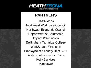 PARTNERS  HeathTecna Northwest Workforce Council Northwest Economic Council Department of Commerce Impact Washington Bel