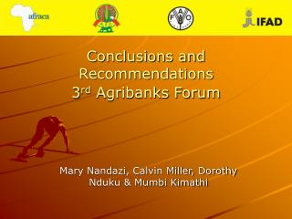 Conclusions and Recommendations 3rd Agribanks Forum