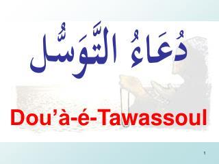 Dou  - -Tawassoul
