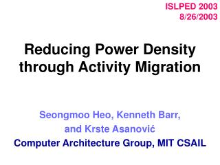 Reducing Power Density through Activity Migration