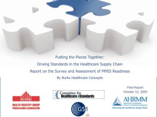 Putting the Pieces Together:  Driving Standards in the Healthcare Supply Chain Report on the Survey and Assessment of MM