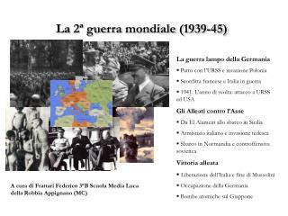 La 2  guerra mondiale 1939-45