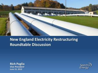 New England Electricity Restructuring Roundtable Discussion     June 15, 2012