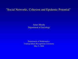 Social Networks, Cohesion and Epidemic Potential