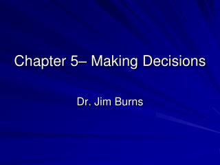 Chapter 5  Making Decisions
