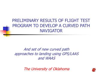 PRELIMINARY RESULTS OF FLIGHT TEST PROGRAM TO DEVELOP A CURVED PATH NAVIGATOR