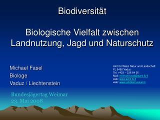 Biodiversit t  Biologische Vielfalt zwischen Landnutzung, Jagd und Naturschutz