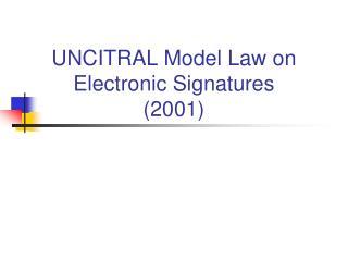 UNCITRAL Model Law on Electronic Signatures 2001