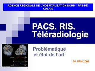 PACS. RIS. T l radiologie