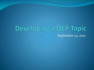 Developing a QEP Topic