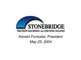 Kerstin Forrester, President May 25, 2004
