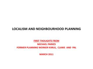 LOCALISM AND NEIGHBOURHOOD PLANNING