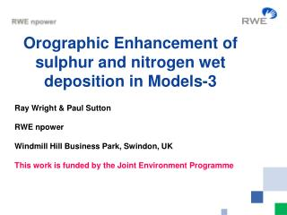 Orographic Enhancement of sulphur and nitrogen wet deposition in Models-3