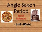 Anglo Saxon Period Beowulf  Background