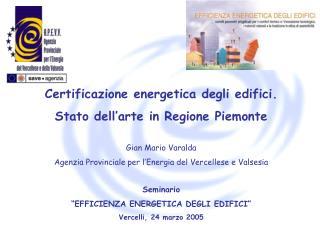 Seminario   EFFICIENZA ENERGETICA DEGLI EDIFICI  Vercelli, 24 marzo 2005