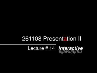 261108 Presentation II