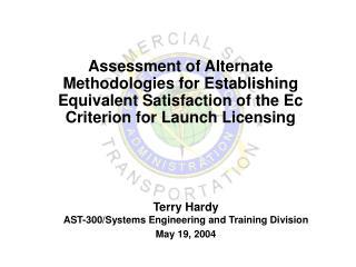 Assessment of Alternate Methodologies for Establishing Equivalent Satisfaction of the Ec Criterion for Launch Licensing