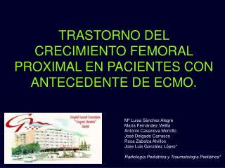 TRASTORNO DEL CRECIMIENTO FEMORAL PROXIMAL EN PACIENTES CON ANTECEDENTE DE ECMO.