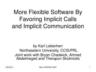 More Flexible Software By Favoring Implicit Calls and Implicit Communication