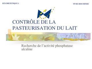 CONTR LE DE LA PASTEURISATION DU LAIT