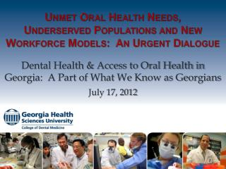 Unmet Oral Health Needs, Underserved Populations and New Workforce Models:  An Urgent Dialogue