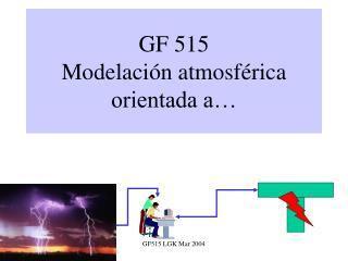 GF 515 Modelaci n atmosf rica orientada a