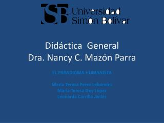 Did ctica  General  Dra. Nancy C. Maz n Parra