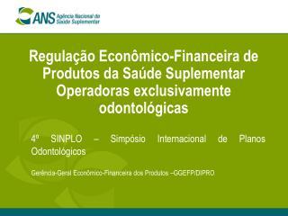 Regula  o Econ mico-Financeira de Produtos da Sa de Suplementar  Operadoras exclusivamente odontol gicas
