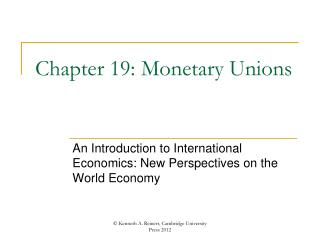 Chapter 19: Monetary Unions