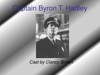Captain Byron T. Hadley