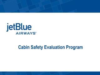Cabin Safety Evaluation Program