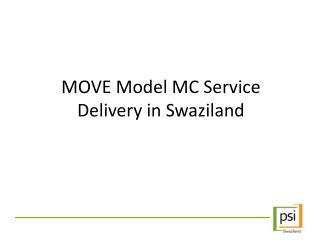 MOVE Model MC Service Delivery in Swaziland