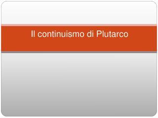 Il continuismo di Plutarco