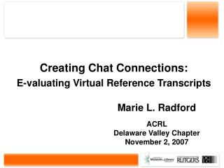 Creating Chat Connections:  E-valuating Virtual Reference Transcripts