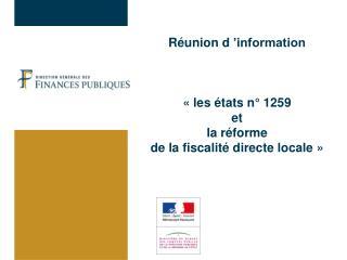 R union d  information      les  tats n  1259  et  la r forme  de la fiscalit  directe locale