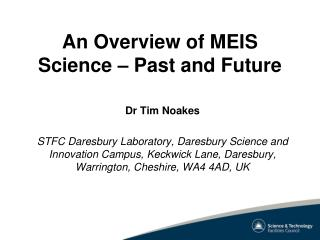 An Overview of MEIS Science   Past and Future